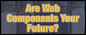 WebComponenetsFuture_Preview